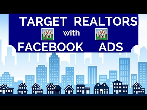 💵 Target Realtors w/ FB Ads 💵 How to Target Realtors & Real Estate Professionals with Facebook Ads