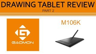 DRAWING TABLET REVIEW// Gaomon M106K  (Part 2)