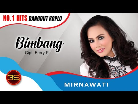Mirnawati - Bimbang ( Official Music Video )