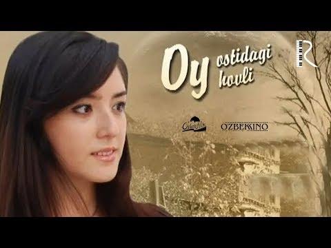 Oy ostidagi hovli (o'zbek film) | Ой остидаги ховли (узбекфильм) 2008 #UydaQoling