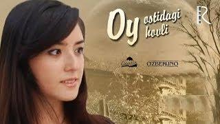 Oy ostidagi hovli (o'zbek film) | Ой остидаги ховли (узбекфильм) 2008