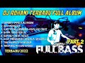 FULL ALBUM - DJ Remix Lagu Rohani Terbaru 2020 Part 2 - FULL BASS