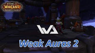 WoW Аддоны - Weak Auras 2