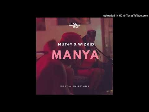 MUT4Y - MANYA ( FT. WIZKID) (Official Audio) 2017
