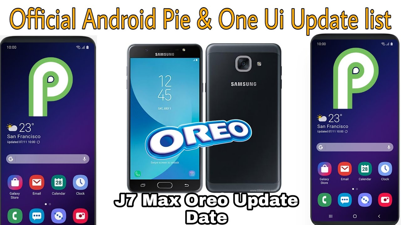 Official Android Pie & One Ui Update List Samsung Device || J7 Max Oreo  Update Date