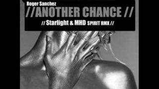ROGER SANCHEZ another chance ( Starlight & MHD SPIRIT RMX ).