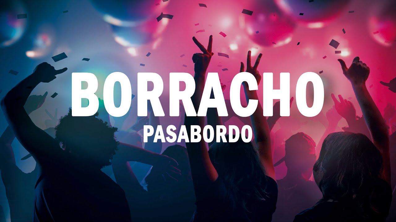 Borracho (Versión Urbana) - Pasabordo | (LETRA)