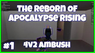 The Reborn Of Apocalypse Rising Roblox #1 | Radio Tower 2V4 Ambush |