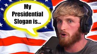 LOGAN PAUL'S PRESIDENTIAL SLOGAN **REVEALED**