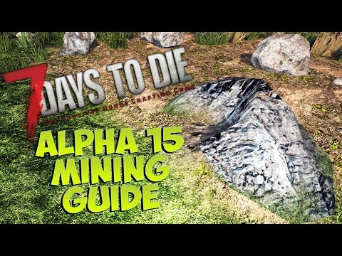 7 Days to Die Alpha 15 Mining Guide | Ore distribution 2.0 + Updated surface ores | Mining Tutorial