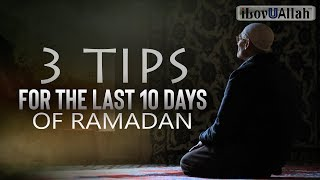 3 Tips For The Last 10 Days of Ramadan