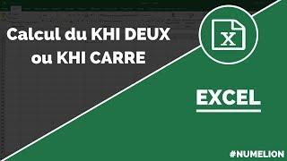 KHI DEUX (ou KHI CARRE) : Calcul dans Excel
