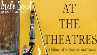 At The theatres | Karthick Iyer Live | IndoSoul
