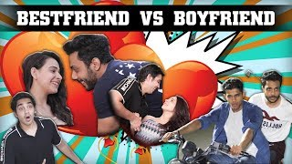 BESTFRIEND VS BOYFRIEND | RealSHIT
