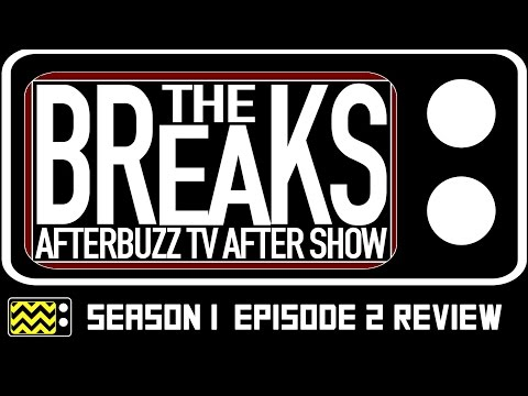 The Breaks Season 1 Episode 2 Review & After Show | AfterBuzz TV