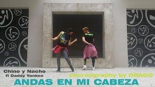 Andas en mi cabeza/Chino y Nacho ft. Daddy Yankee/Zumba choreography by Drago