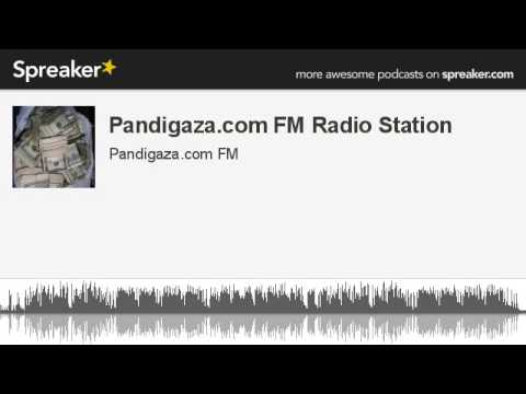 Pandigaza.com FM Radio Station (made with Spreaker)