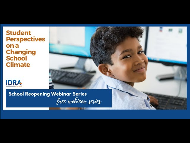 Student Perspectives on a Changing School Climate – School Reopening Webinar Series