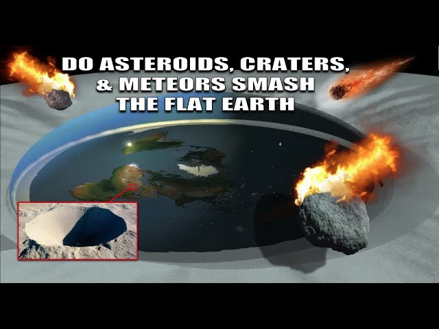 DO ASTEROIDS DESTROY THE FLAT EARTH?