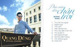 Album Phía Nào Đến Chân Trời - Quang Dũng