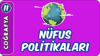 Nüfus Politikaları  11. Sınıf Coğrafya