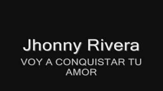Jhonny Rivera - Voy a conquistar tu amor HQ