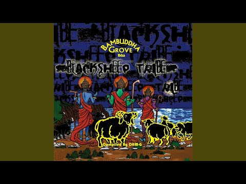 Bambuddha Grove Black Sheep Tribe (Continuous Dj Mix Part 1)