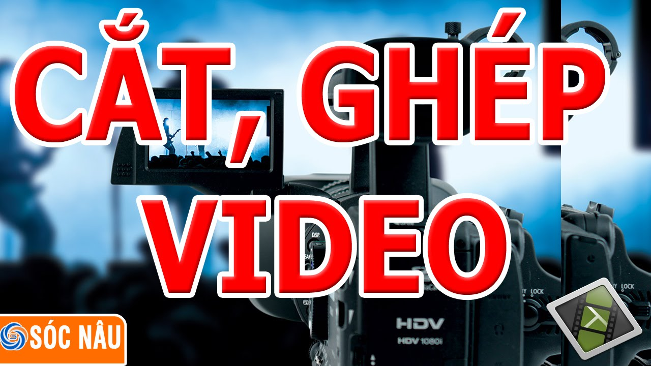Thủ thuật video : cách cắt video, ghép video