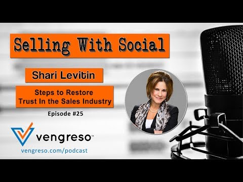 Steps to Restore Trust In the Sales Industry, with Shari Levitin, Episode #25