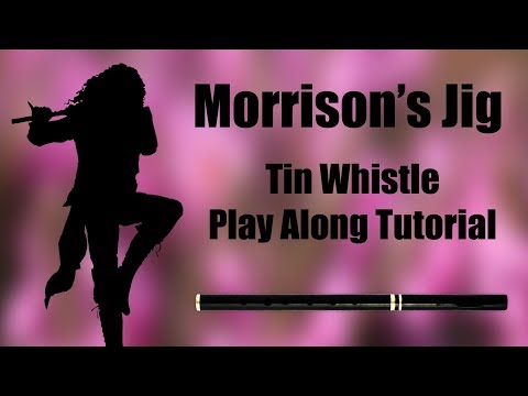 MORRISON'S JIG  - Tin Whistle Play Along Tutorial - Tabs And Notes