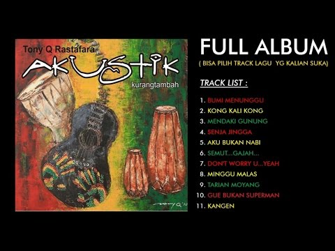 tony-q-rastafara-kurang-tambah-full-album