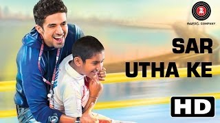 Sar Utha Ke | Hawaa Hawaai Official HD Video ft. Javed Ali | Saqib Saleem | Partho Gupte