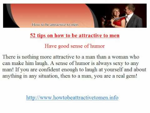 How to be attractive to men tips
