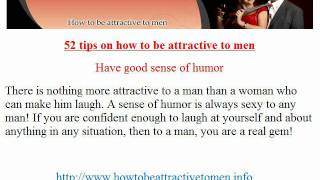 how to be attractive to men = How to Look More Attractive for attention