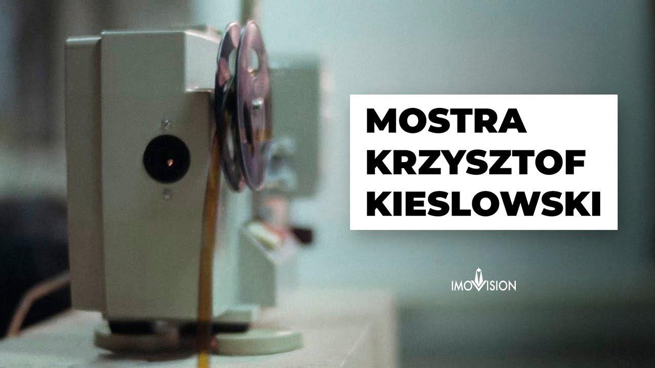 Imovision - Mostra Krzysztof Kieślowski