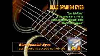 Blue Spanish Eyes - from the Best Acoustic Classic Guitar Hits.wmv