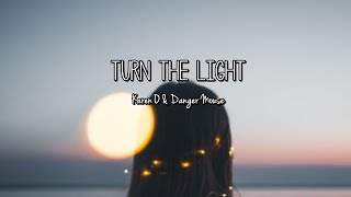 Karen O & Danger Mouse - Turn The Light (Lyrics)