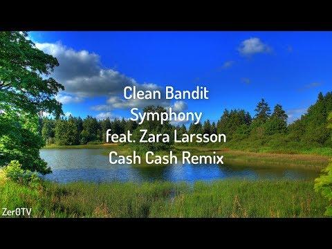 Clean Bandit – Symphony (Cash Cash Remix) ft. Zara Larsson // lyrics