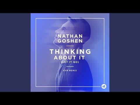 NATHAN GOSHEN THINKING ABOUT IT LET IT GO KVR REMIX СКАЧАТЬ БЕСПЛАТНО