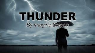 Thunder - Imagine Dragons (Lyrics)