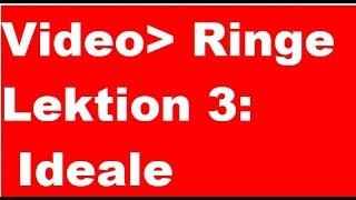 Ringe Lektion 3: Ideale  Mathe, Mathematik, Studium, Algebra