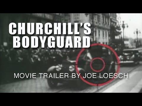 Churchill's Bodyguard a movie trailer by Joe Loesch