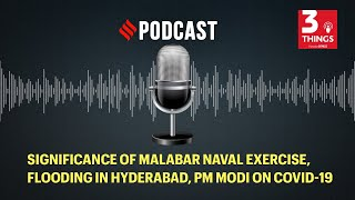 Significance of Malabar naval exercise, flooding in Hyderabad, PM Modi on COVID-19