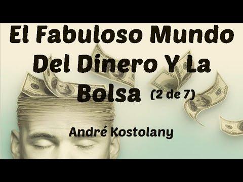 André Kostolany: El Fabuloso Mundo Del Dinero Y La Bolsa (2 de 7)