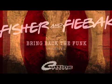 Fisher and Fiebak   Bring Back The Funk