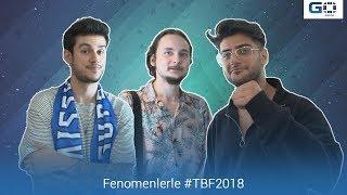 Fenomenlerle #TBF2018 (Dora Özsoy, Orkun Işıtmak, Reynmen)