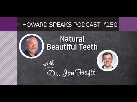150 Natural Beautiful Teeth with Jan Hajtó : Dentistry Uncensored with Howard Farran