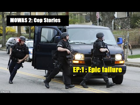 MOWAS 2: Cop Stories  EP1: Epic Failure