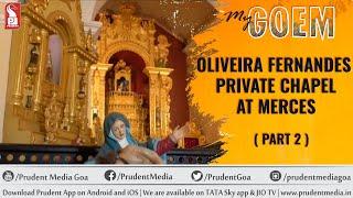 My Goem Oliveira Fernandes Private Chapel at Merces | Part 2 | EP 88 | 14 Nov 18 _Prudent Media Goa