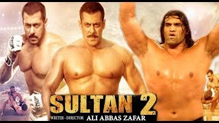 Sulatan 2 | Salman Khan | The Great Khali | Anushka Sharma | Upcoming 2019 On Eid AKT News